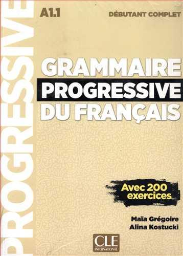 کتاب Grammaire Progressive Du Francais (A1.1) (Debutant Complet) (Corriges)