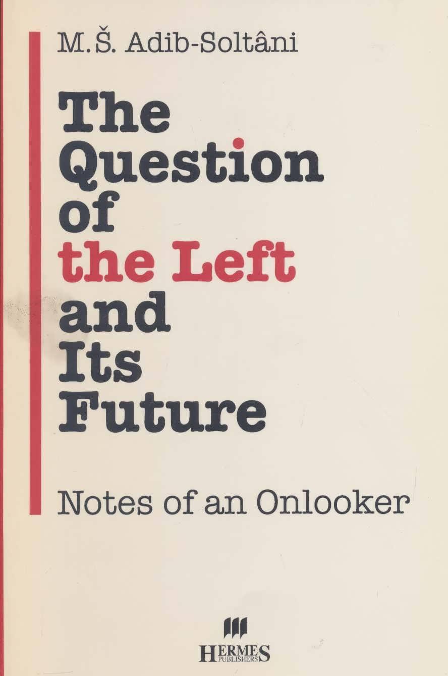 کتاب The question of the left and its future
